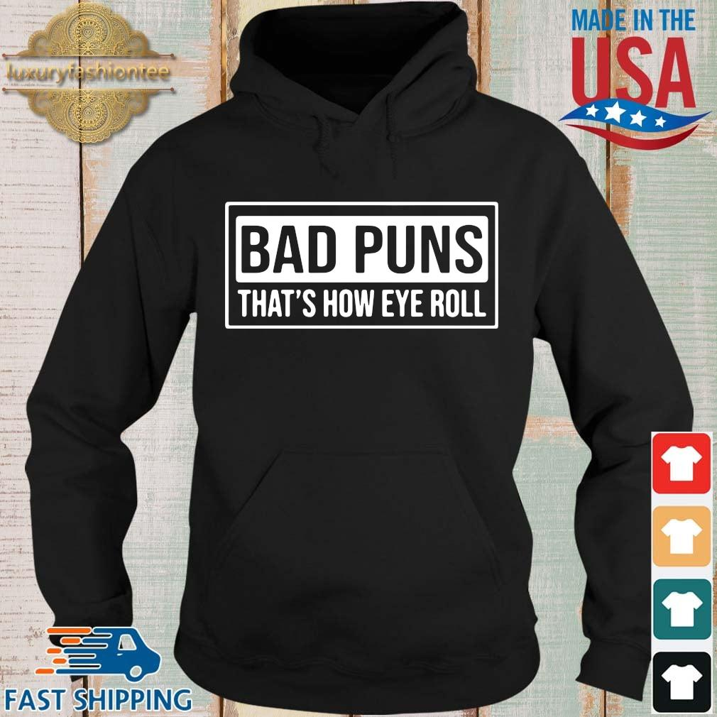 Bad puns that's how eye roll s Hoodie