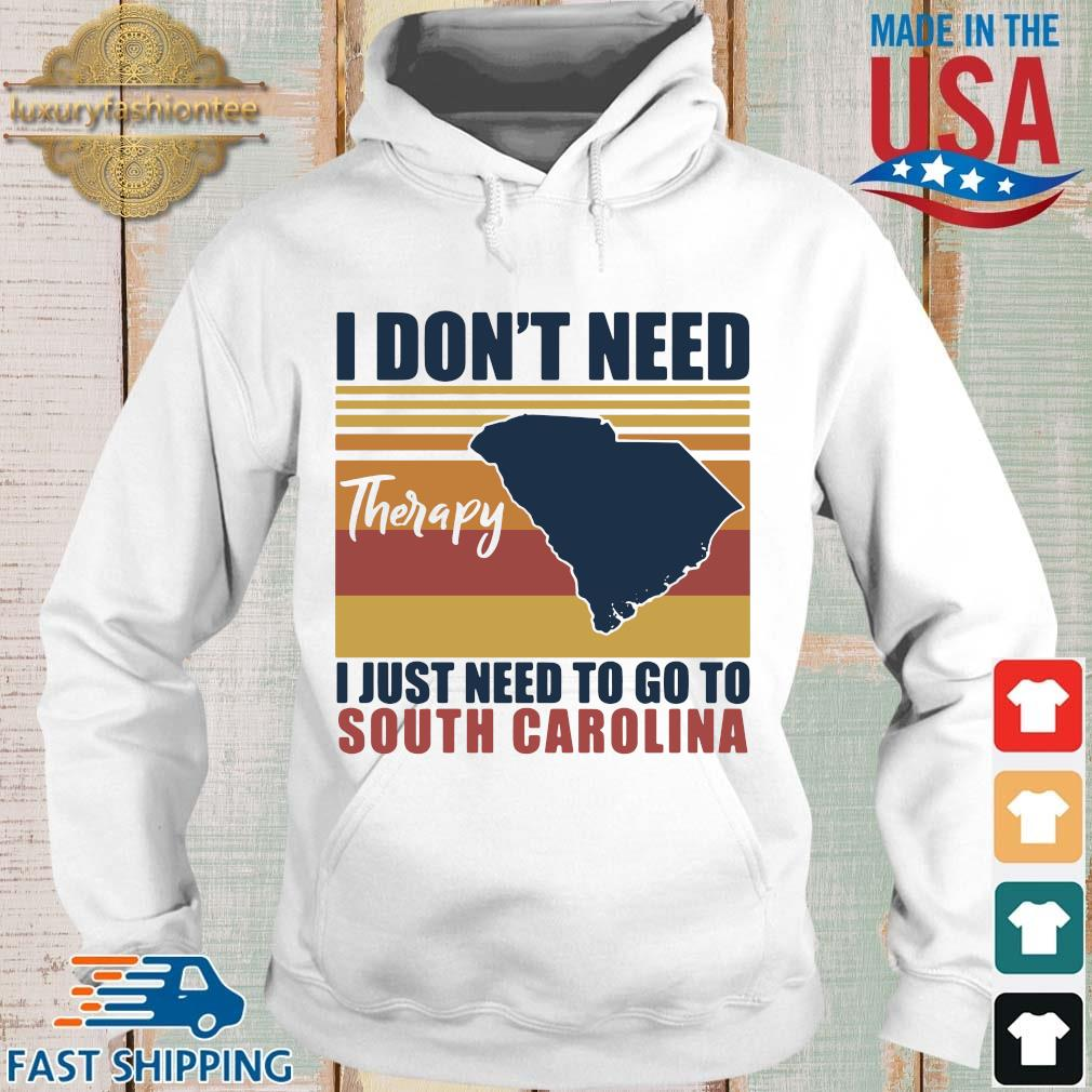 I don't need therapy I just need to go to south Carolina vintage s Hoodie trang