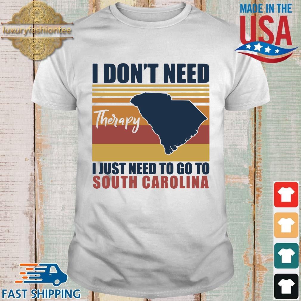 I don't need therapy I just need to go to south Carolina vintage shirt