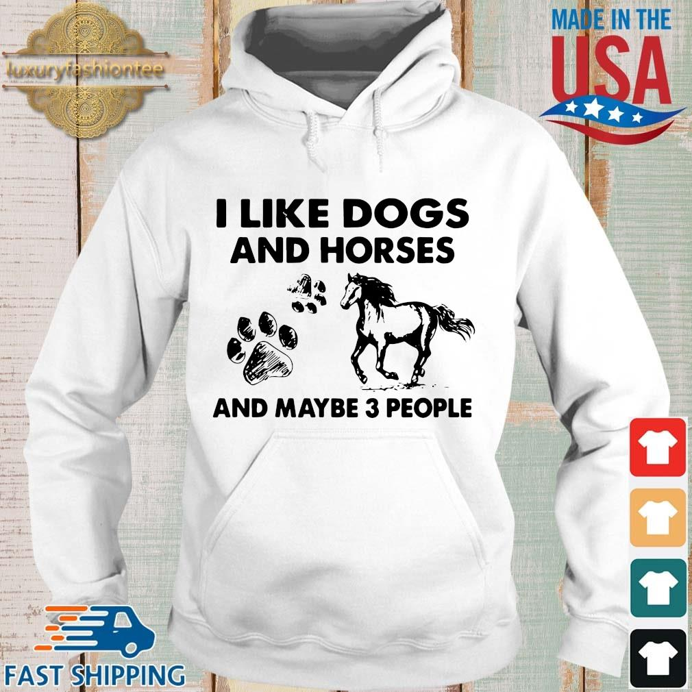 I like dogs and hores and maybe 3 people s Hoodie trang
