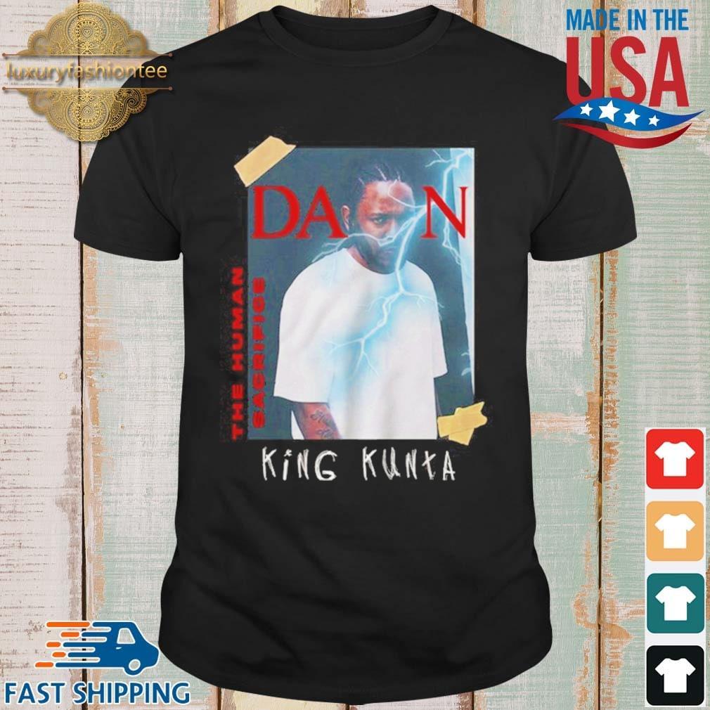 Kendrick Lamar Damn The Human Sacrifice King Kunta Shirt