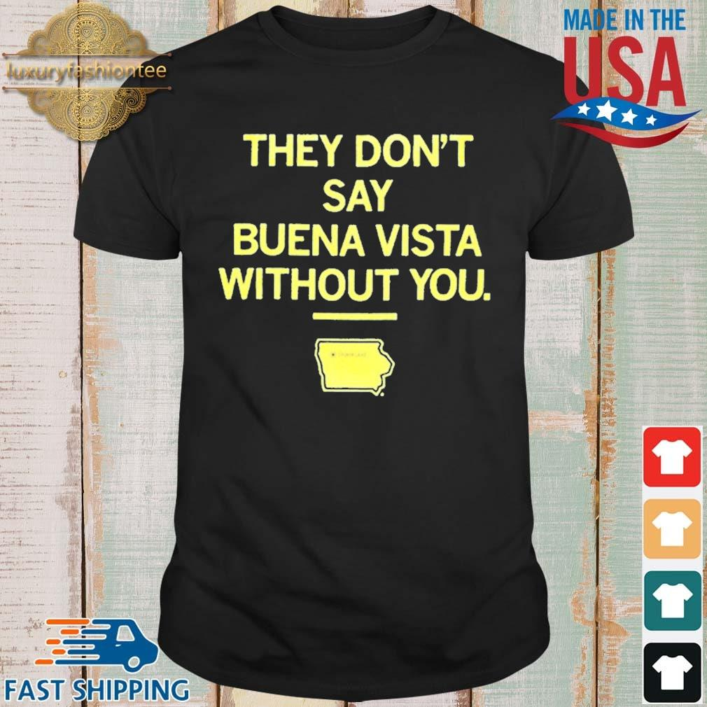 Lowa They Don't Say Buena Vista Without You Shirt