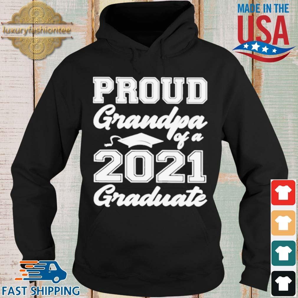 Proud Grandpa Of A 2021 Graduate Shirt Hoodie