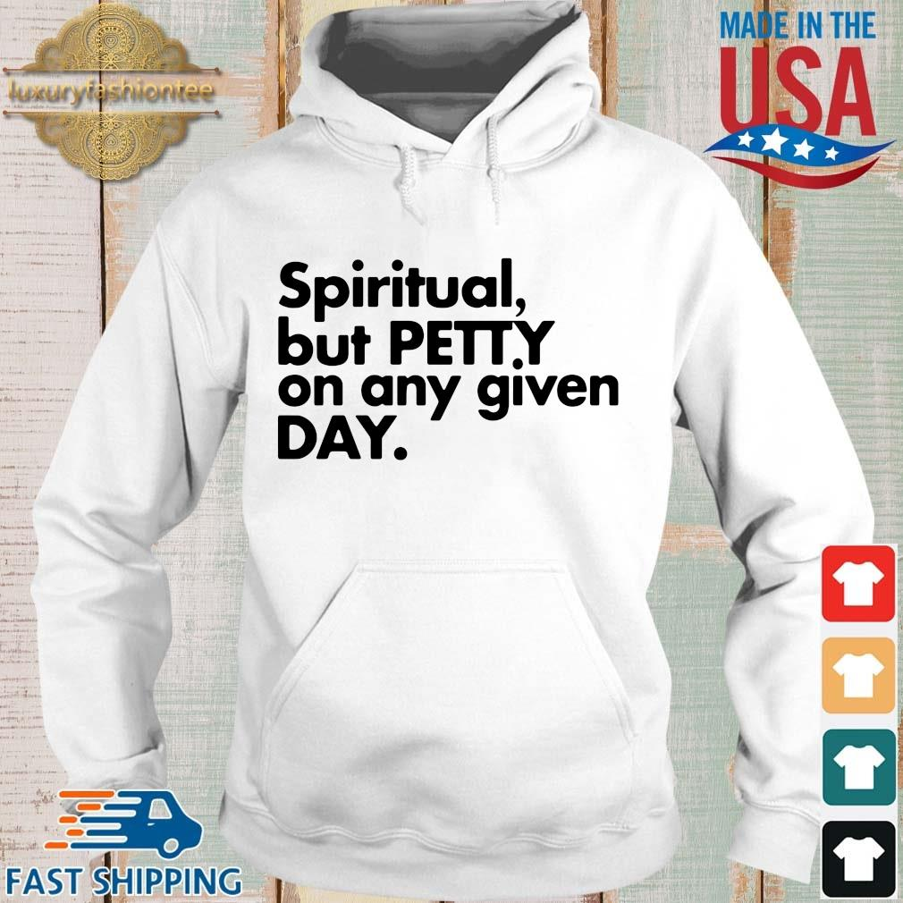 Spiritual but petty on any given day s Hoodie trang