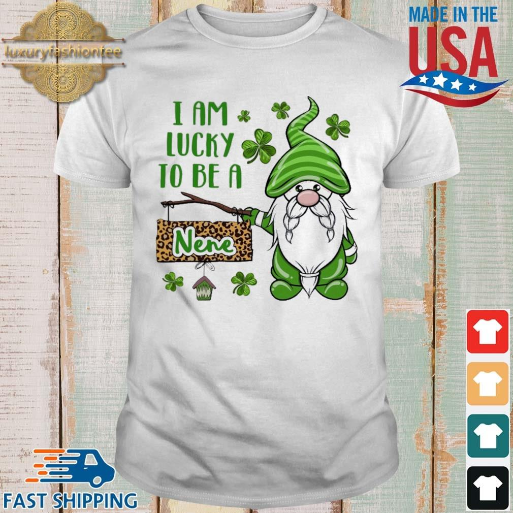 St Patrick I Am Lucky To Be A Nene Gnomes Shirt