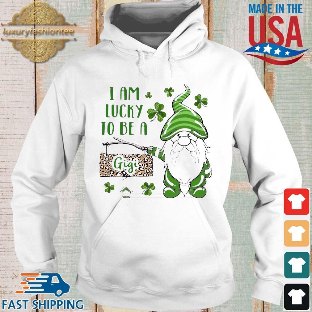 St Patrick's Gnomes I Am Lucky To Be A Gigi Shirt Hoodie trang