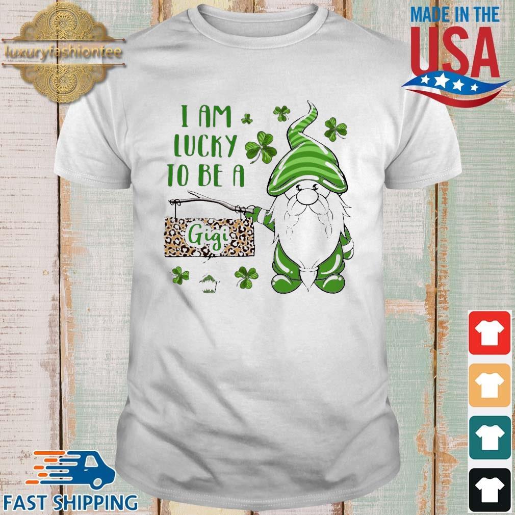 St Patrick's Gnomes I Am Lucky To Be A Gigi Shirt