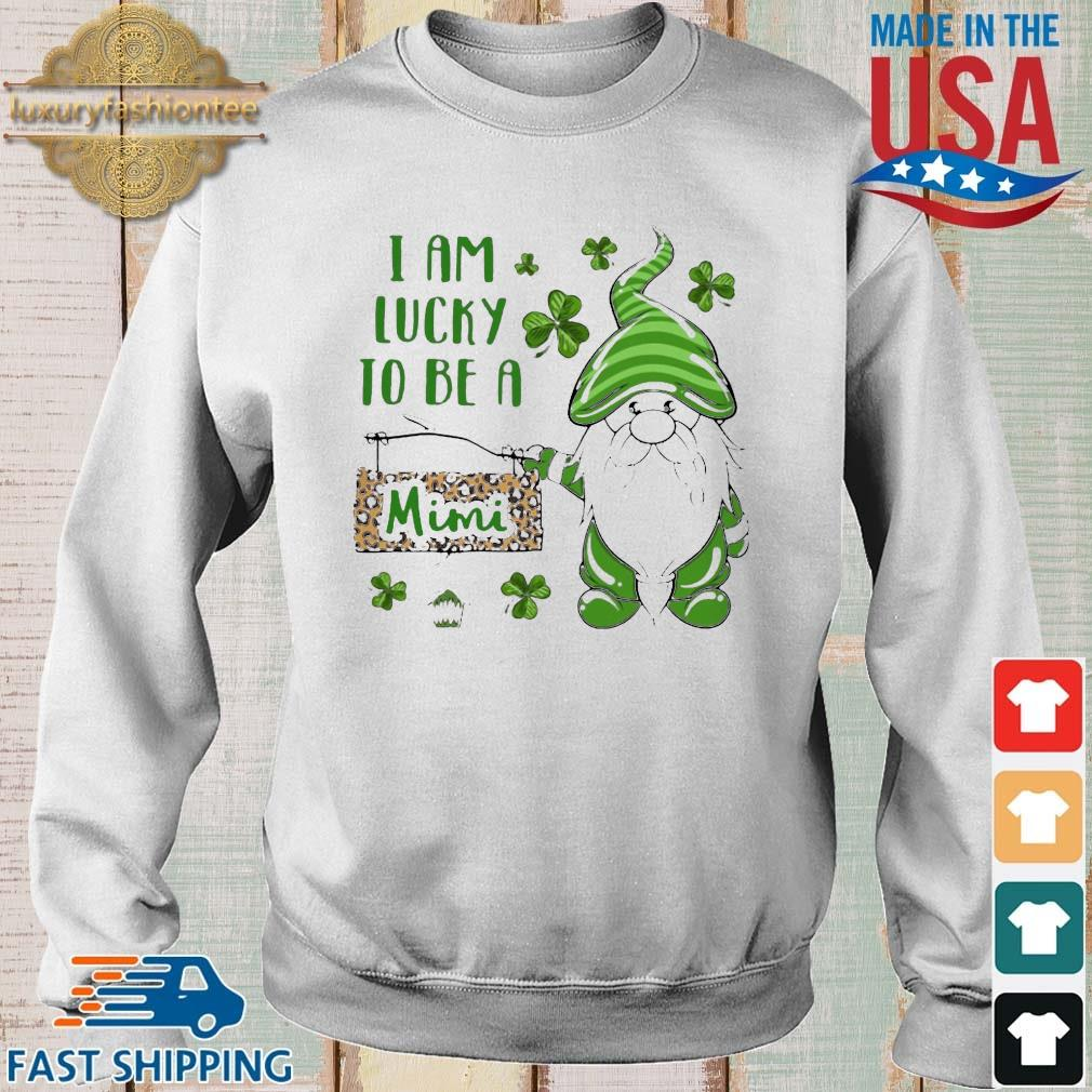 St Patrick's Gnomes I Am Lucky To Be A Mimi Shirt Sweater trang