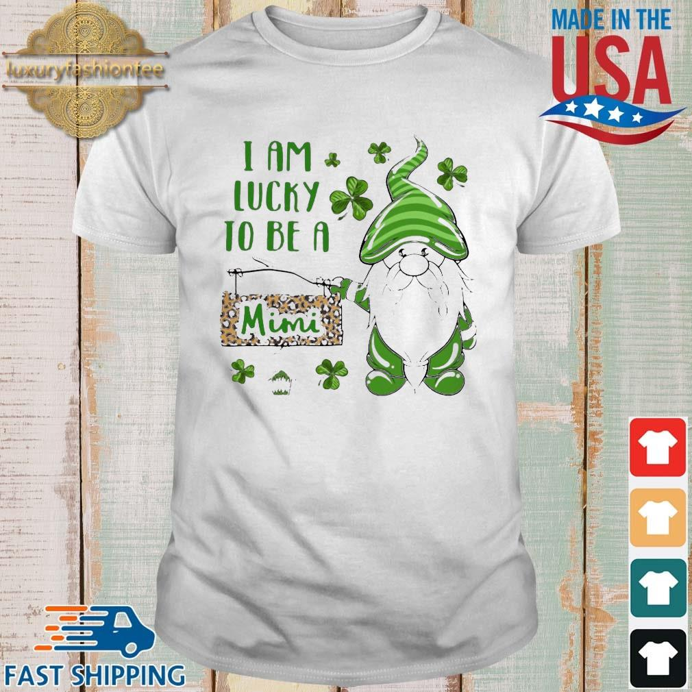 St Patrick's Gnomes I Am Lucky To Be A Mimi Shirt