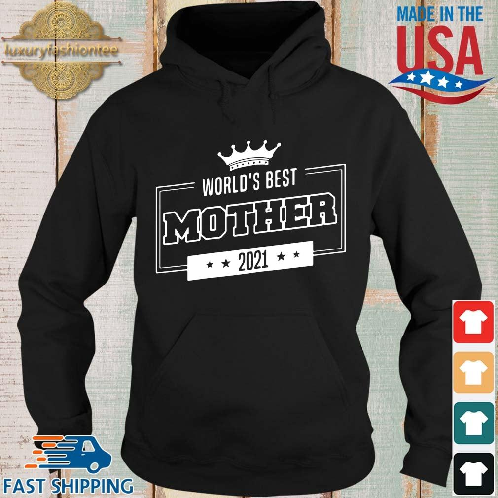 World's best mother 2021 s Hoodie