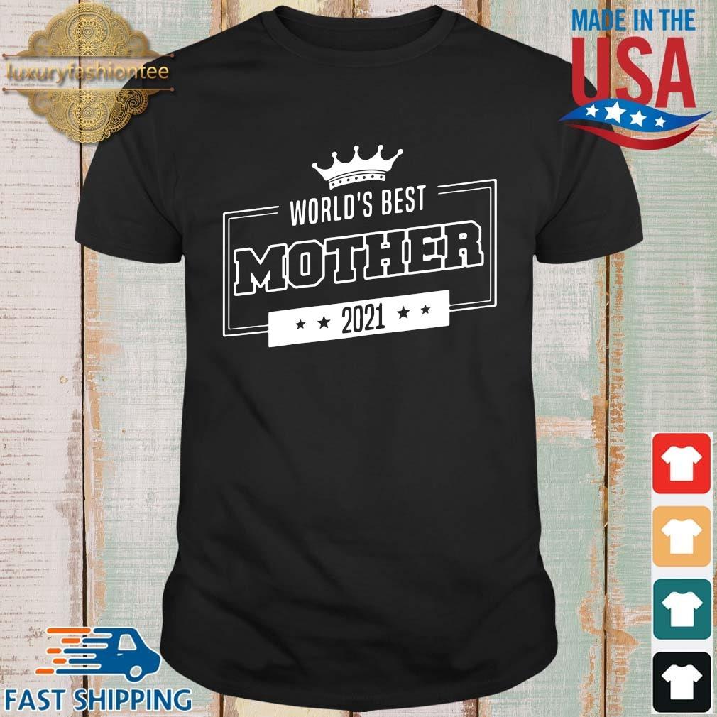 World's best mother 2021 shirt