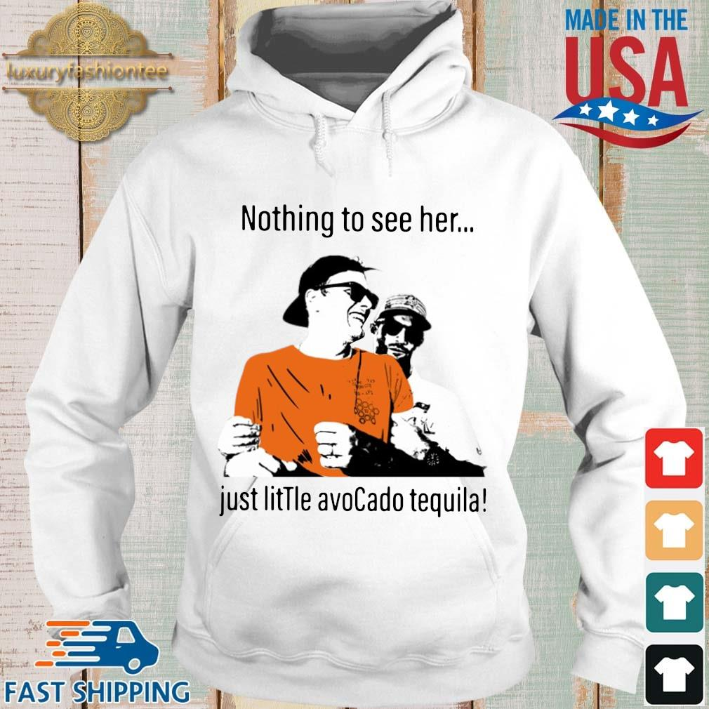Tom Brady drunk nothing to see her just little avocado tequila s Hoodie trang