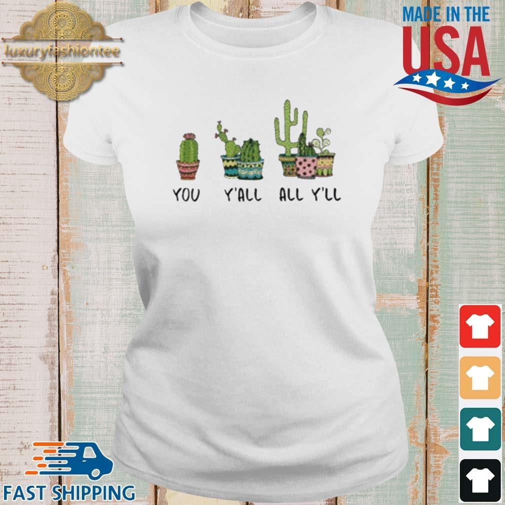 You Y'all All Y'll Cactus Shirt Ladies trang