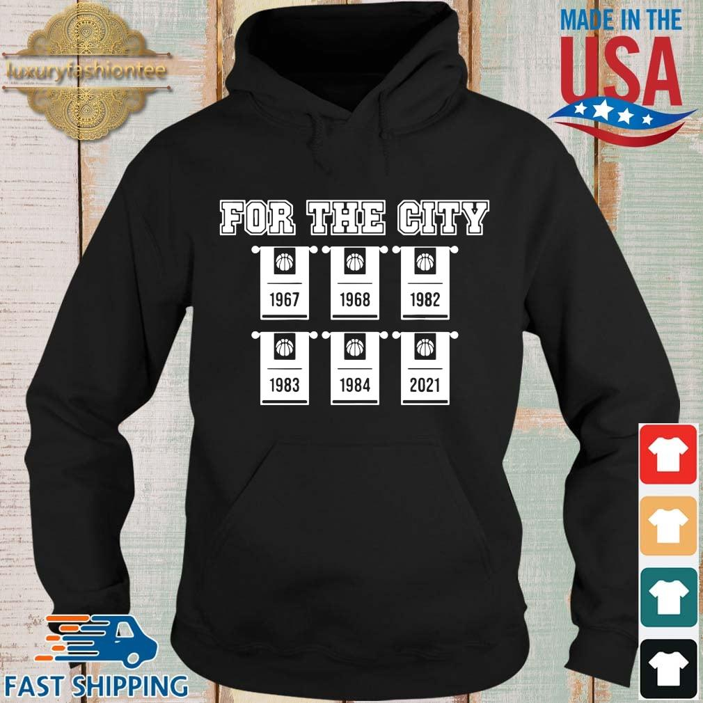 For the city 1967 1968 1982 1983 1984 2021 basketball Hoodie