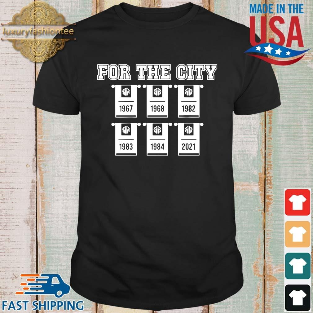 For the city 1967 1968 1982 1983 1984 2021 basketball shirt