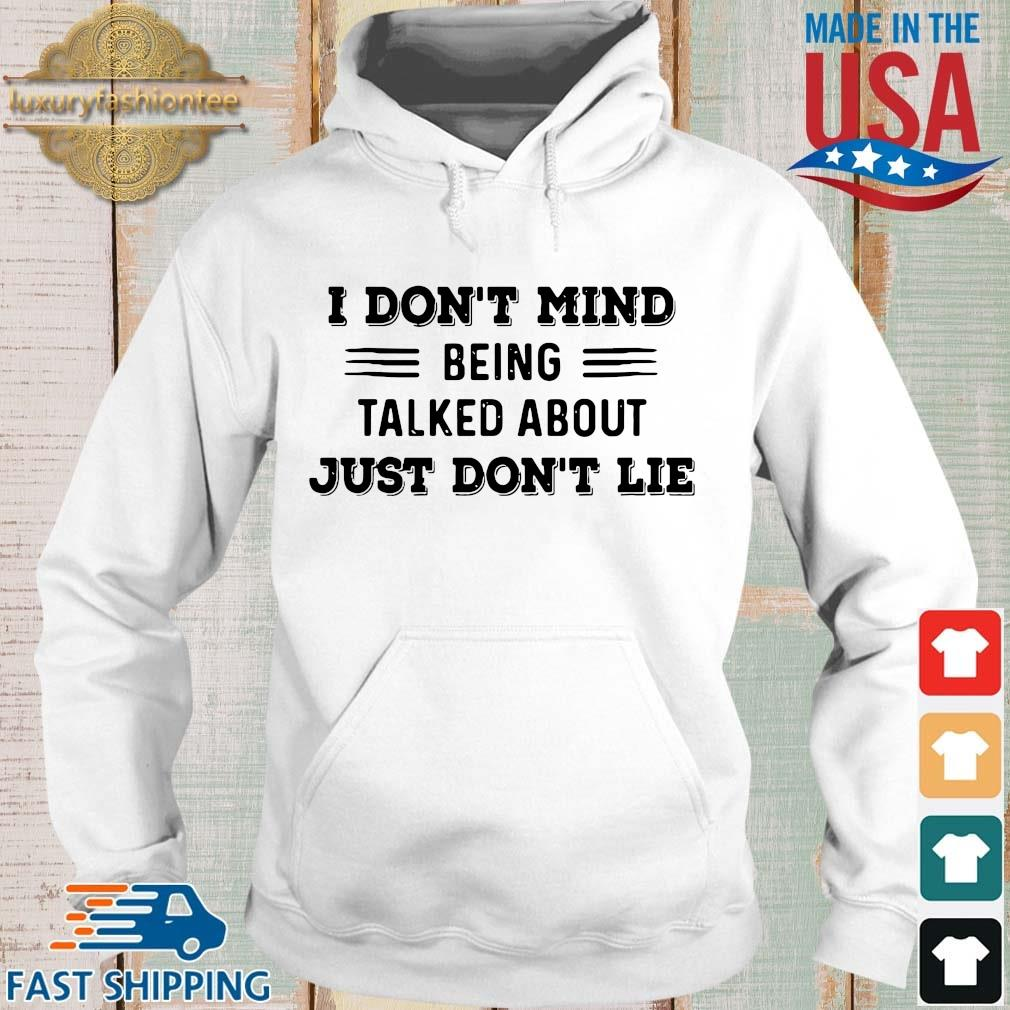 I don't mind being talked about just don't lie Hoodie trang