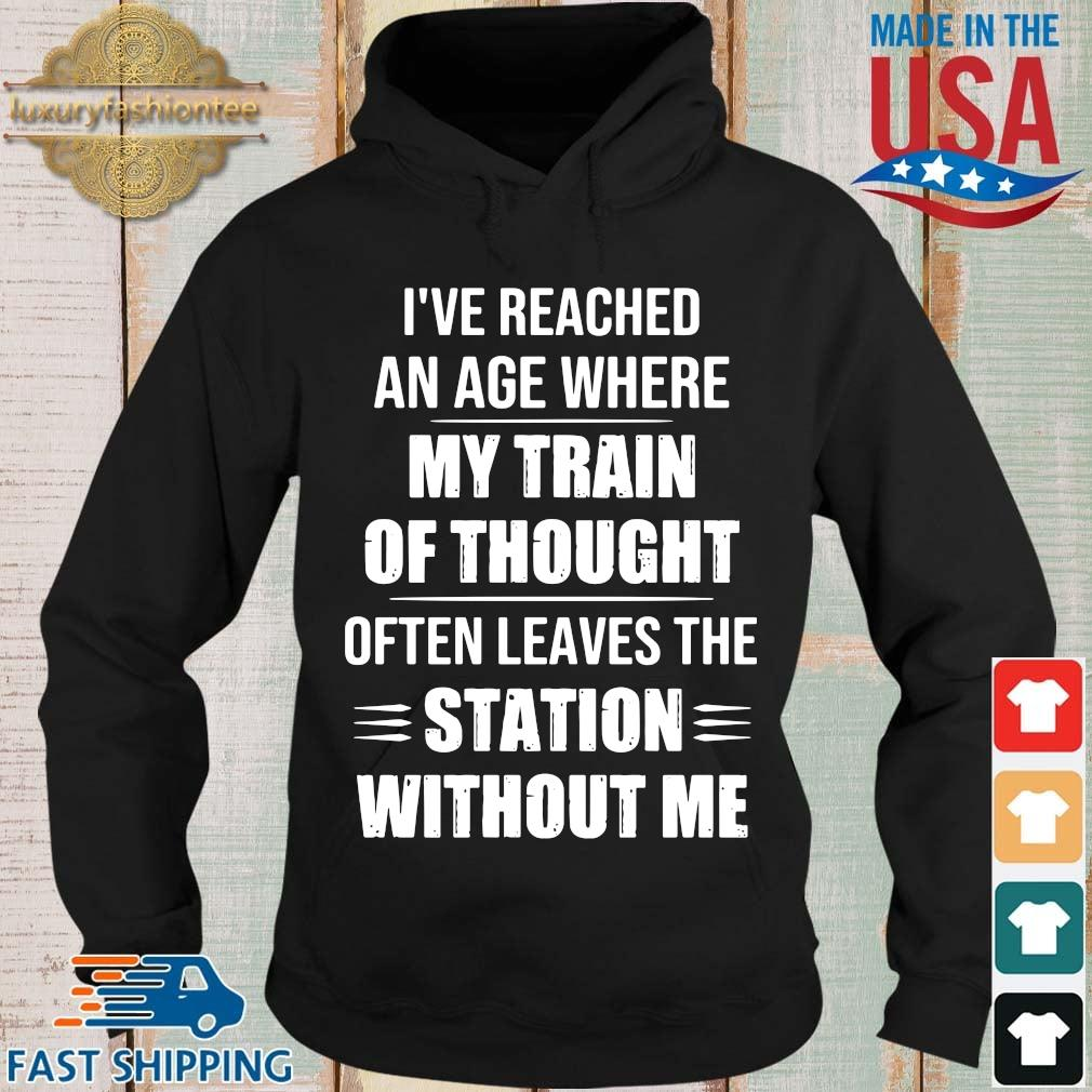 I've reached an age where my train of thought often leaves the station without Me Hoodie