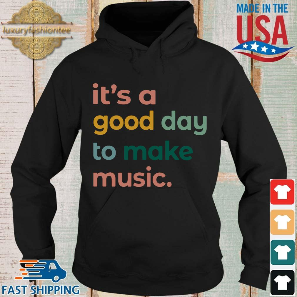 It's a good day to make music Hoodie