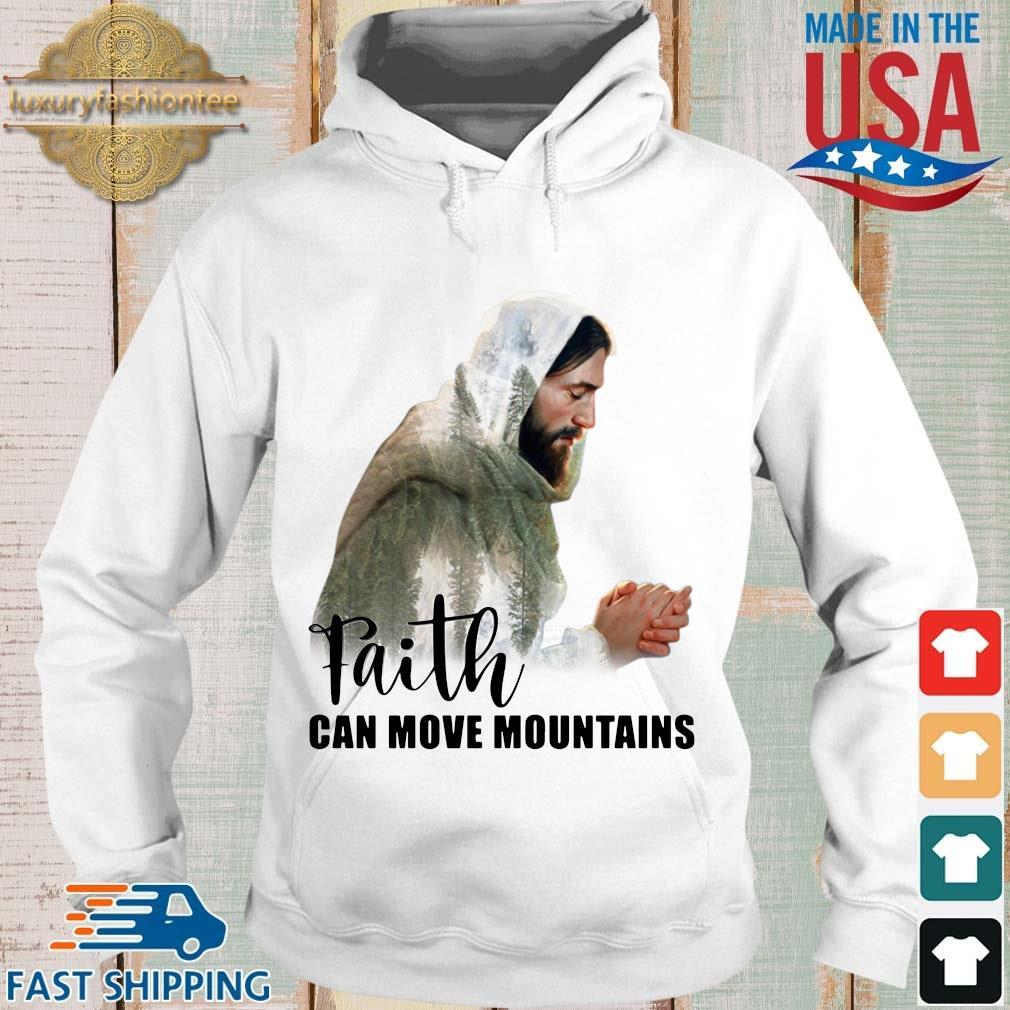 Jesus faith can move mountains Hoodie trang