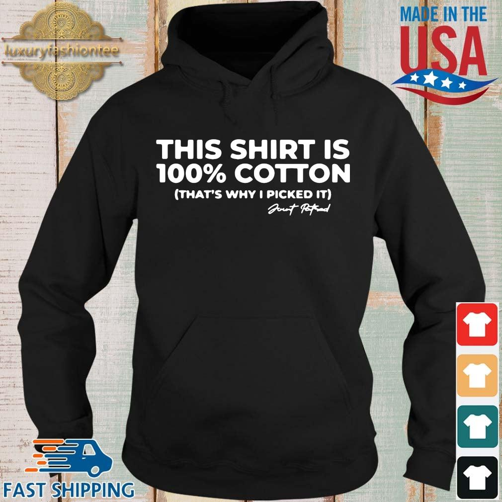 This shirt is 100 cotton that's why I picked it signature Hoodie