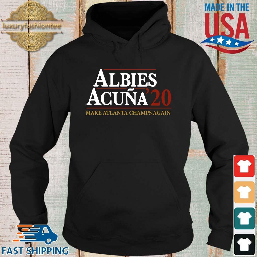 Albies acuna '20 make Atlanta Champs again t-s Hoodie