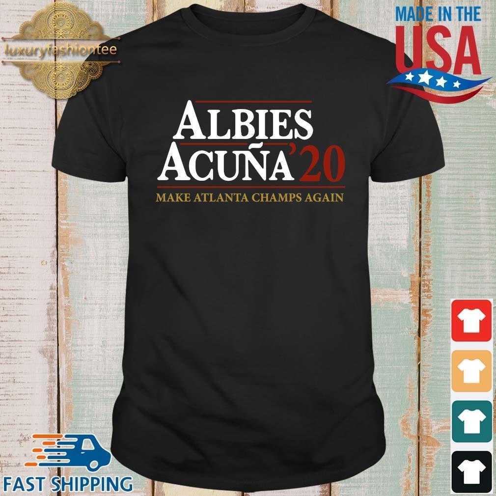 Albies acuna '20 make Atlanta Champs again t-shirt