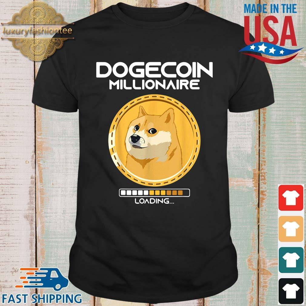Dogecoin Millionaire Loading Funny Crypto Cryptocurrency Shirt