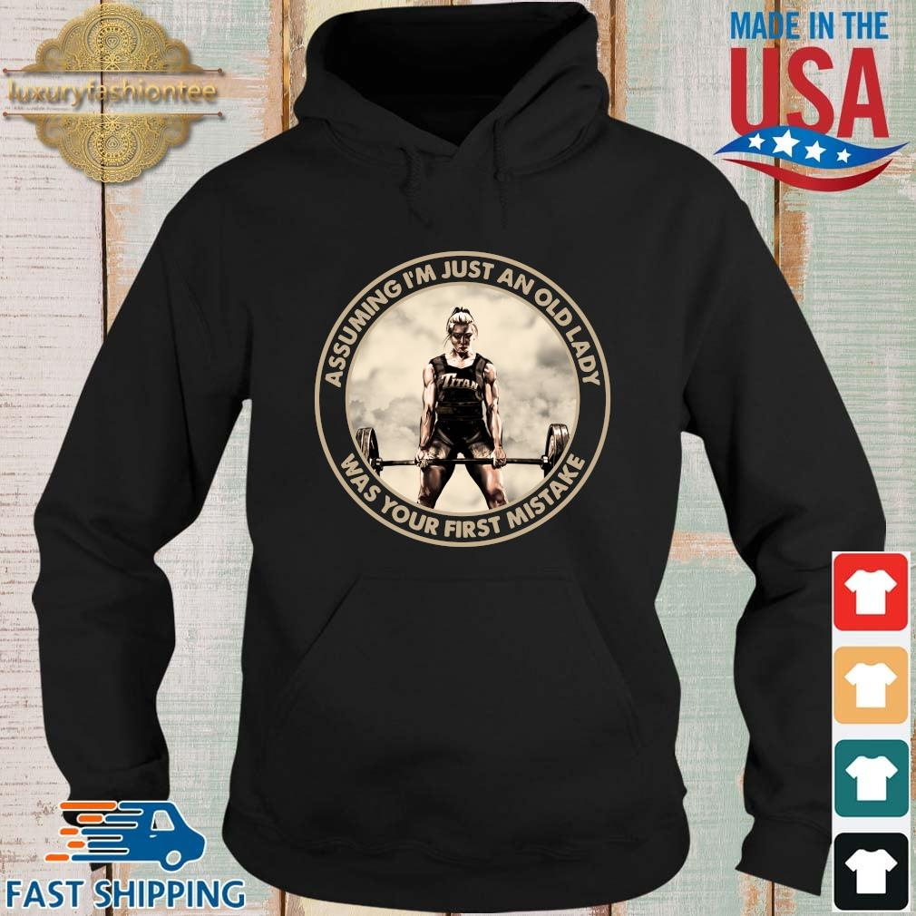 'Fitness Assuming I'm Just An Old Lady Was Your First Mistake Hoodie