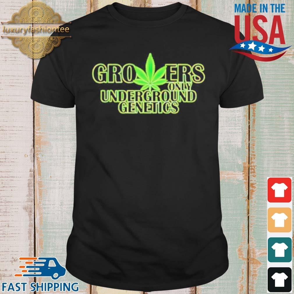 Growers only underground generics weed shirt