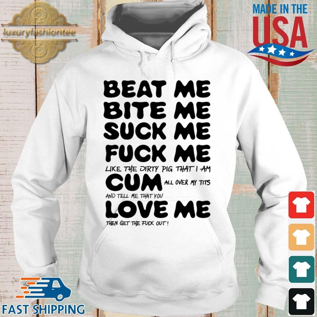 Official Beat Me Bite Me Suck Me Fuck Me Kourtney Kardashian Shirt Hoodie trang