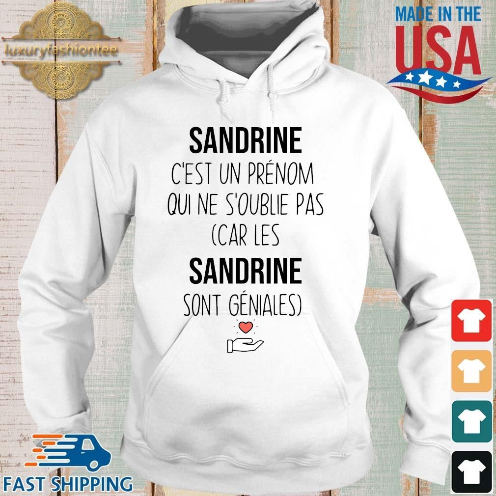 Sandrine c'est un prenom qui ne s'oublie pas car les sandrine sont geniales t-s Hoodie trang