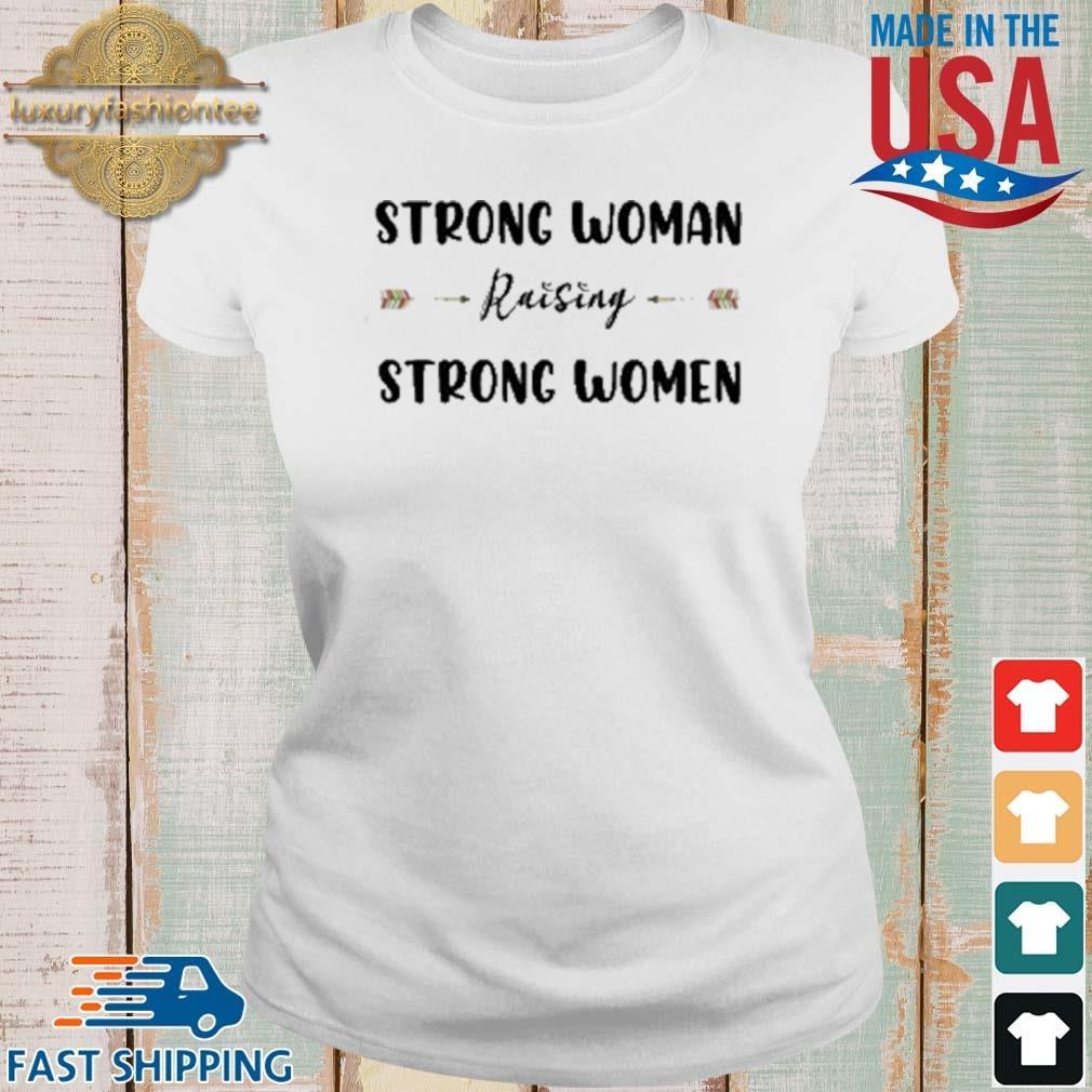 Strong Woman Raising Strong Women Shirt Ladies trang