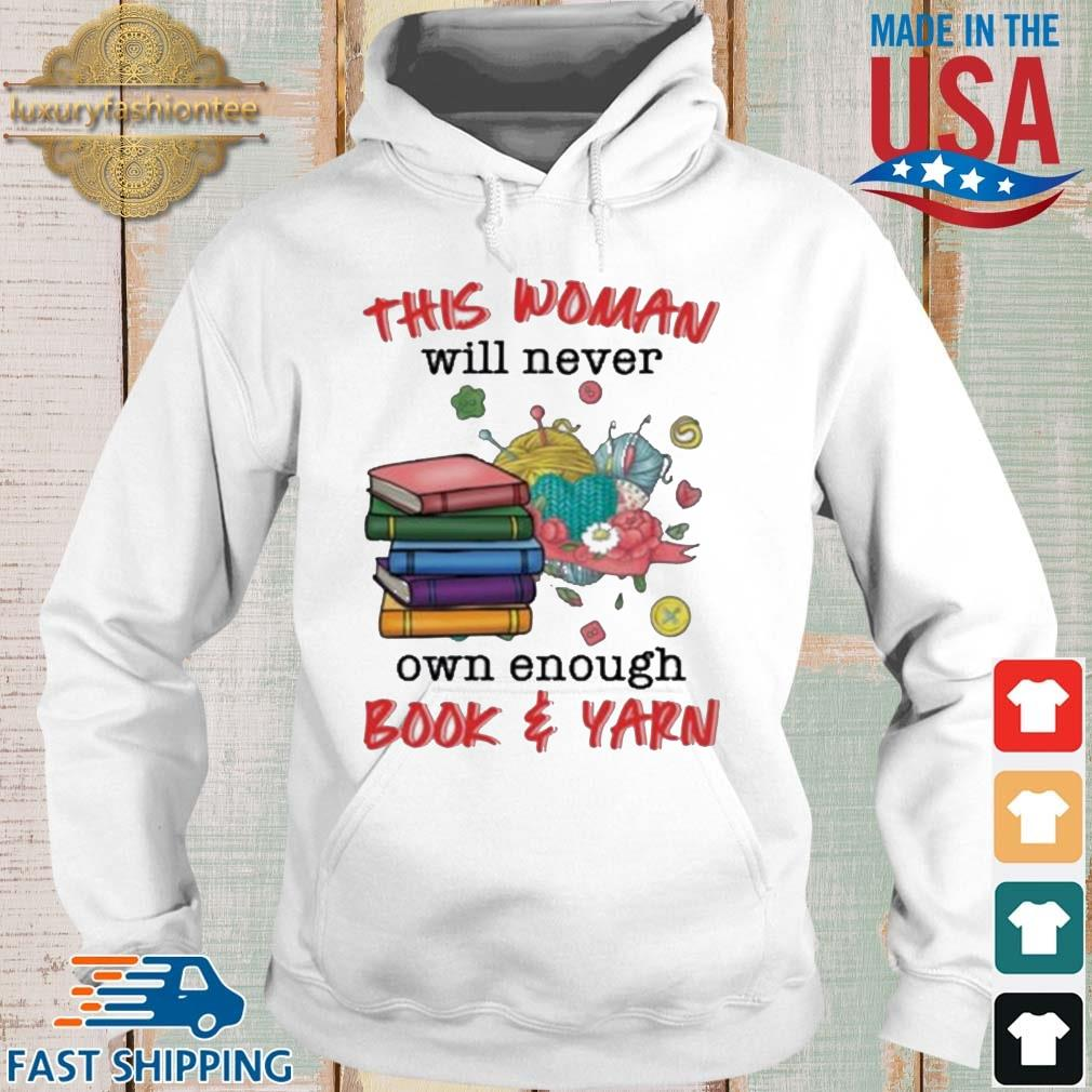 This woman will never own enough book and yarn s Hoodie trang