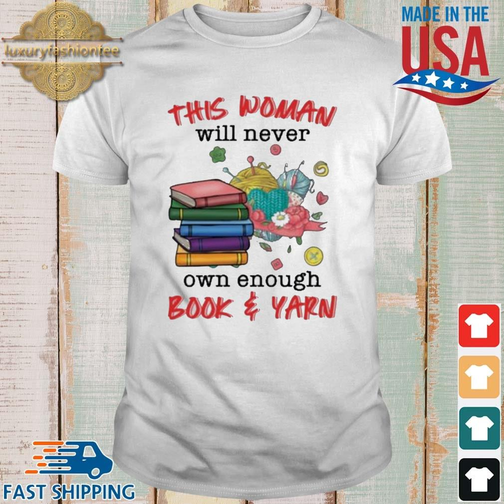 This woman will never own enough book and yarn shirt