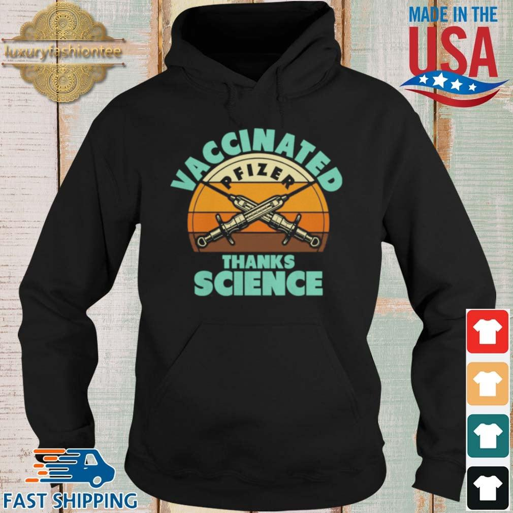 Vaccinated Pfizer Thanks Science Vintage Shirt Hoodie