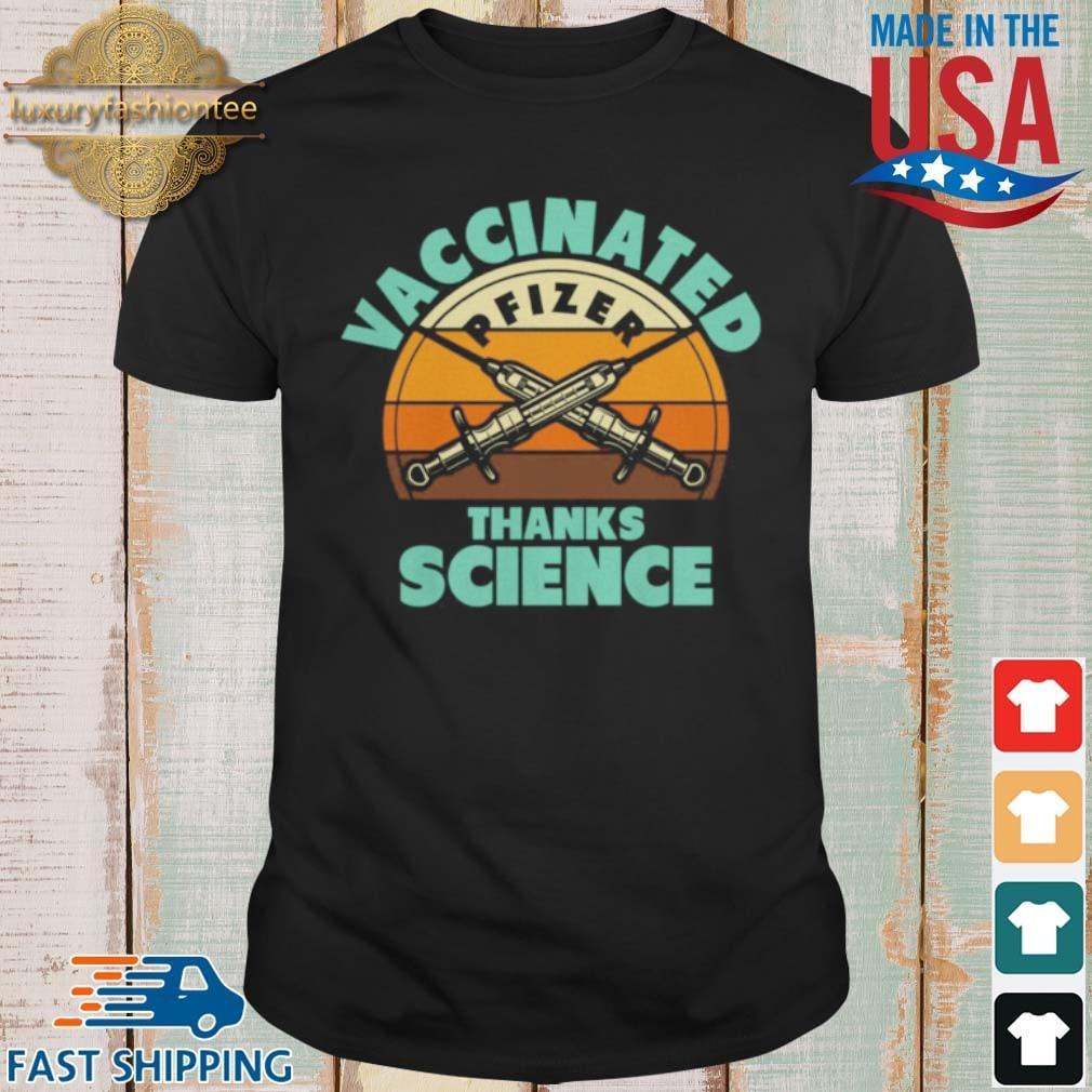 Vaccinated Pfizer Thanks Science Vintage Shirt