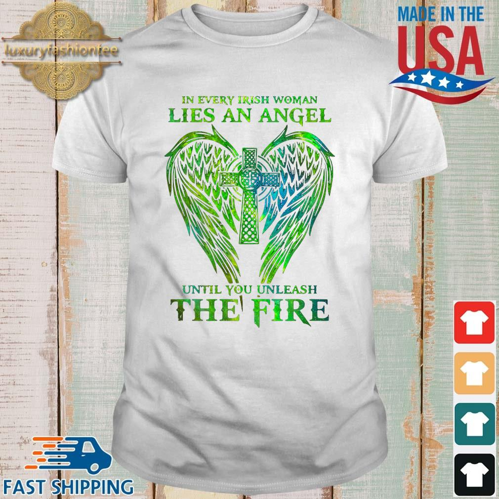 Wings in every irish woman lies an angel until you unleash the fire t-shirt