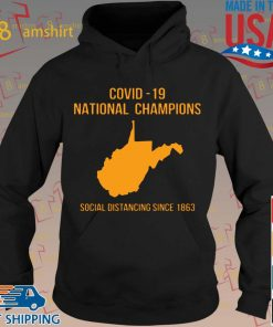 Covid 19 national champions Tee Shirts hoodie den
