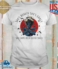 Alien shes beauty shes grace she came from outer space moon blood shirt