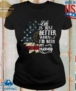 American flag sunflower life is just better when I'm with my husband s Ladies den