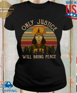 Avatar Kyoshi only justice will bring people vintage shirts Ladies den