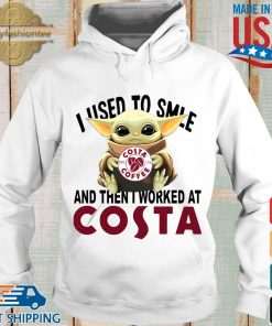 Baby Yoda I used to smile and then I worked at Costa s Hoodie trang
