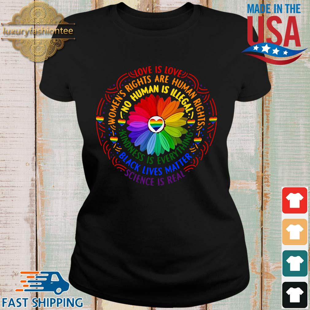 Black lives matter science love is love LGBT pride flower s Ladies den