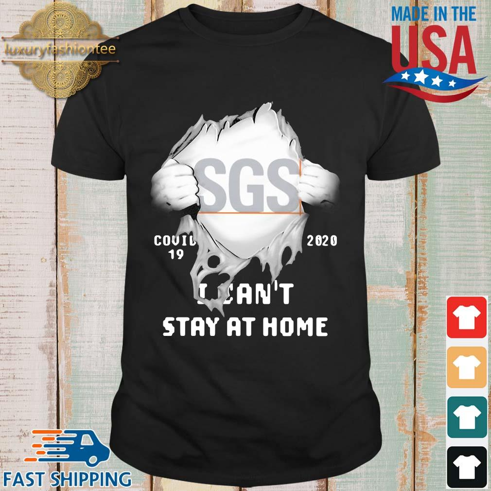 Blood inside me SGS siga covid 19 2020 I can't stay at home shirt
