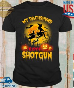 My dachshund rides shotgun scary halloween shirt