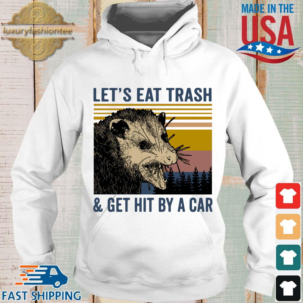 Opossum let's eat trash and get hit by a car vintage s Hoodie trang