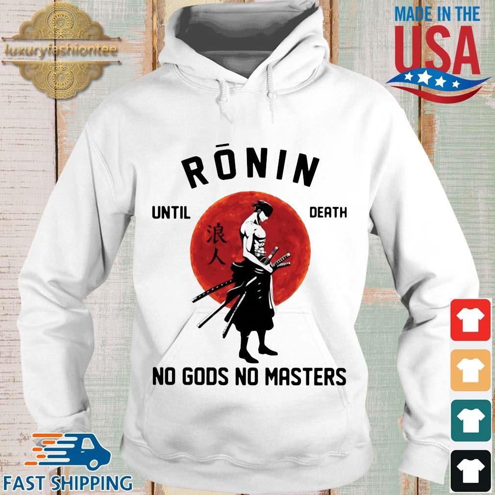 Roronoa Zoro ronin until death no gods no masters s Hoodie trang