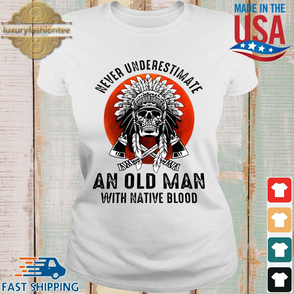 Skull never underestimate an old man with native blood sunset s Ladies trang