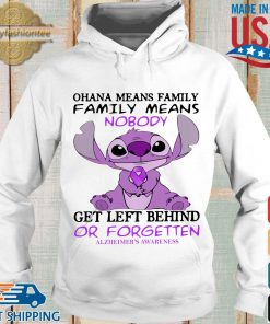 Stitch ohana means family family means nobody gets left behind or forgotten alzheimer's awareness s Hoodie trang