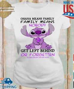 Stitch ohana means family family means nobody gets left behind or forgotten alzheimer's awareness s Ladies trang
